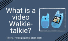 What is a video Walkie-talkie?
